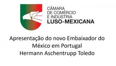 Apresentação do novo Embaixador do México em Portugal