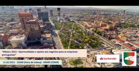 """""""México 2021 –Oportunidades e apoios aos negócios para as empresas portuguesas"""""""